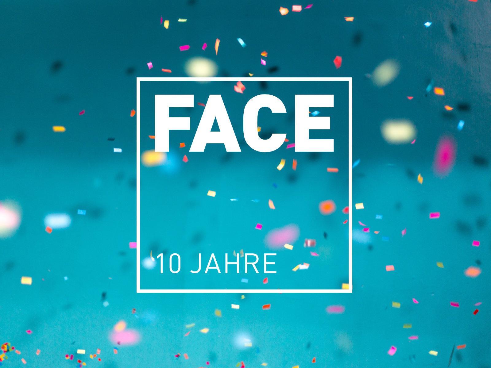 #10JahreFACE – Danke